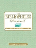 The Bibliophile's Devotional: 365 Days of Literary Classics - Hallie Ephron