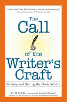 The Call of the Writer's Craft: Writing and Selling the Book Within - Tom Bird