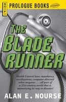 The Bladerunner - Alan E. Nourse