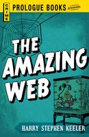 The Amazing Web - Harry Stephen Keeler