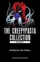 The Creepypasta Collection, Volume 2 - MrCreepyPasta