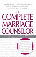 The Complete Marriage Counselor: Relationship-saving Advice from America's Top 50+ Couples Therapists - Sherry Amatenstein