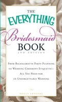 The Everything Bridesmaid Book - Holly Lefevre