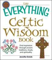 The Everything Celtic Wisdom Book - Jennifer Emick