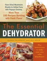 The Essential Dehydrator - Susan Palmquist, Jill Houk