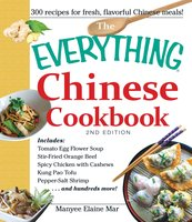The Everything Chinese Cookbook - Manyee Elaine Mar