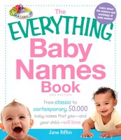 The Everything Baby Names Book: From classic to contemporary, 50,000 baby names that you – and your child – will love - June Rifkin