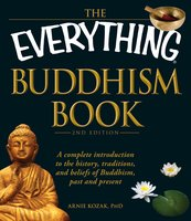 The Everything Buddhism Book - Arnie Kozak