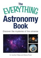 The Everything Astronomy Book: Discover the mysteries of the universe - Shana Priwer, Cynthia Phillips