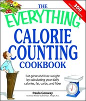 The Everything Calorie Counting Cookbook - Paula Conway, Brierley E Wright