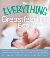 The Everything Breastfeeding Book - Suzanne Fredregill,Ray Fredregill