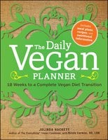 The Daily Vegan Planner: Twelve Weeks to a Complete Vegan Diet Transition - Jolinda Hackett