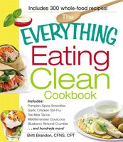 The Everything Eating Clean Cookbook - Britt Brandon