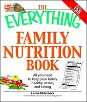 The Everything Family Nutrition Book: All you need to keep your family healthy, active, and strong - Leslie Bilderback, Sandra K Nissenberg