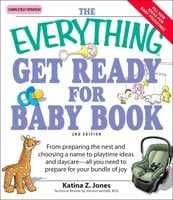 The Everything Get Ready for Baby Book - Katina Z. Jones