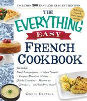 The Everything Easy French Cookbook - Cecile Delarue