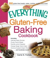 The Everything Gluten-Free Baking Cookbook - Carrie S Forbes