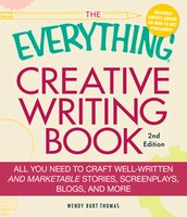 The Everything Creative Writing Book - Wendy Burt-thomas