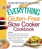The Everything Gluten-Free Slow Cooker Cookbook - Carrie S Forbes