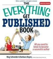 The Everything Get Published Book: All You Need to Know to Become a Successful Author - Barbara Doyen, Meg Schneider