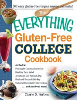 The Everything Gluten-Free College Cookbook - Carrie S Forbes