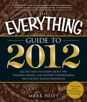 The Everything Guide to 2012 - Mark Heley