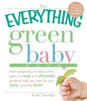 The Everything Green Baby Book - Jenn Savedge