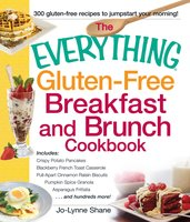 The Everything Gluten-Free Breakfast and Brunch Cookbook - Jo-Lynne Shane