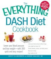 The Everything DASH Diet Cookbook - Christy Ellingsworth,Murdoc Khaleghi