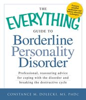 The Everything Guide to Borderline Personality Disorder - Constance M Dolecki