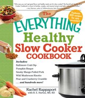 The Everything Healthy Slow Cooker Cookbook - Rachel Rappaport