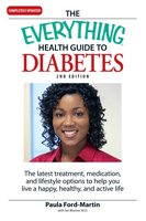 The Everything Health Guide to Diabetes - Paula Ford-Martin, Ian Blummer