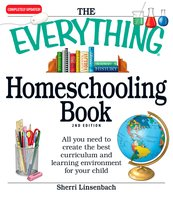 The Everything Homeschooling Book: All you need to create the best curriculum and learning environment for your child - Sherri Linsenbach