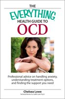 The Everything Health Guide to OCD - Chelsea Lowe