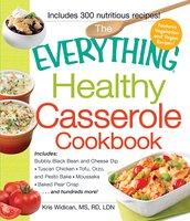 The Everything Healthy Casserole Cookbook - Kristen Widican