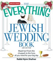 The Everything Jewish Wedding Book: Mazel tov! From the chuppah to the hora, all you need for your big day - Rabbi Hyim Shafner