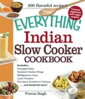 The Everything Indian Slow Cooker Cookbook - Prerna Singh