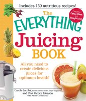 The Everything Juicing Book: All you need to create delicious juices for your optimum health - Nicole Cormier, Carole Jacobs, Patrice Johnson