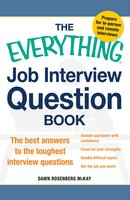 The Everything Job Interview Question Book - Dawn Rosenberg McKay