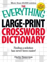 The Everything Large-Print Crossword Dictionary: Finding a solution has never been easier! - Charles Timmerman