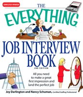 The Everything Job Interview Book: All you need to make a great first impression and land the perfect job - Joy Darlington,Nancy Schuman
