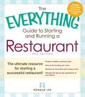 The Everything Guide to Starting and Running a Restaurant: The ultimate resource for starting a successful restaurant! - Ronald Lee