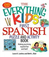 The Everything Kids' First Spanish Puzzle & Activity Book - Beth L. Blair,Laura K Lawless