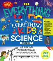 The Everything Kids' Science Bundle - Kathi Wagner, Sheryl Racine, Sheri Amsel, Tom Robinson, Joseph Snedeker