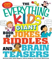 The Everything Kids' Giant Book of Jokes, Riddles, and Brain Teasers - Michael Dahl,Kathi Wagner,Aubrey Wagner,Aileen Weintraub