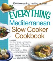 The Everything Mediterranean Slow Cooker Cookbook - Brooke Mclay, Launie Kettler