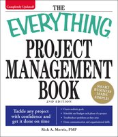 The Everything Project Management Book - Rick A Morris