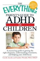 The Everything Parents' Guide to ADHD in Children - Carole Jacobs,Isadore Wendel