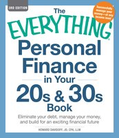 The Everything Personal Finance in Your 20s & 30s Book: Eliminate your debt, manage your money, and build for an exciting financial future - Howard Davidoff