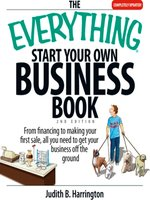 The Everything Start Your Own Business Book - Judith B Harrington